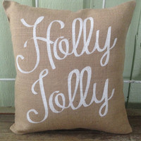 Burlap Pillow-  Holly Jolly, Christmas/Holiday decor, Christmas pillow - Custom Made to Order