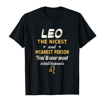 Leo The Nicest And Meanest Person You'll Ever Meet Shirt