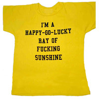 Online Shop I'm a Happy Go Lucky Ray of Fucking Sunshine t shirt Women Sexy t-shirt Men Tops tees Summer Style tshirts | Aliexpress Mobile