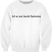 'lol ur not Jacob Sartorius' Shirt