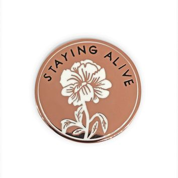 Staying Alive Enamel Pin