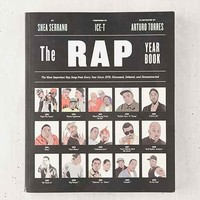 The Rap Year Book: The Most Important Rap Song From Every Year Since 1979, Discussed, Debated And Deconstructed By Shea Serrano & Arturo Torres