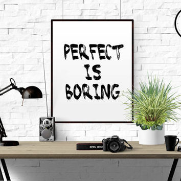 Perfect Is Boring Poster Print Motivational Art Wall Decor Minimal Bedroom Design Print Instant Download Perfect Is Boring Print Typography