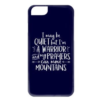 I May Be Quiet But I'm A Warrior And My Prayers Can Move Mountains iPhone 6 Case