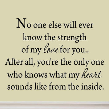 VWAQ - No One Else Will Ever Know the Strength of My Love For You Wall Decal