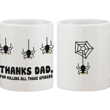 Father's Day Mug for Dad - Thanks For Killing All Those Spiders, Dad's Mug