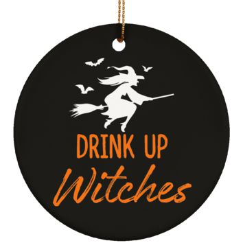 Drink Up Witches Halloween Ornament Ceramic Circle Shape 3 Inches (Black)