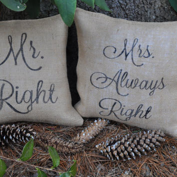 Mr Right & Mrs Always Right Custom Pillow Cover -Burlap -Wedding Decor -Wedding Gifts -Shabby Chic -Personalized Pillow