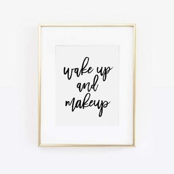 Wake Up and Makeup Print, Makeup Art, Make up Print, Makeup Quote, Girly Print, Feminine Decor, Vanity Decor, Bathroom art, Chic, Printable