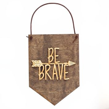 Be Brave Wood Sign, Nursery Wall Art, Inspirational Sayings, Gifts for Girls, Stocking Stuffers, Wall Decor, Baby Shower Gift, Handmade