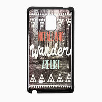 Tolkien Quote Not All Who Wander Are Lost 4d87fd80-baa3-4e96-9532-08cf909165f1 for Samsung Galaxy Note Edge CASE *RA*