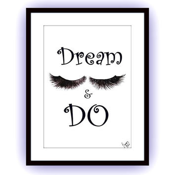 Dream and do, Watercolor eyelashes, morning motivation quotes art, decal, Printable vanity Wall decor, decals, print, girl, quote decoration