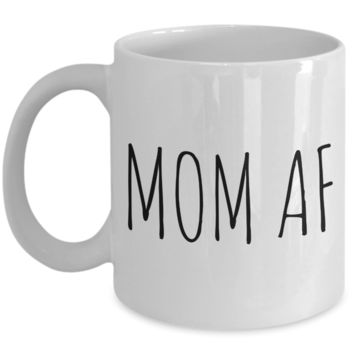 Mom AF Mug Funny Gifts for Mom Coffee Mug Ceramic Coffee Cup