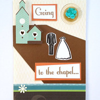 Going to the Chapel Handmade Wedding Greeting Card - Congratulations for Spring, Summer Marriage or Engagement (Blank Inside)