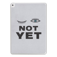 Not Yet iPad Tablet Skin