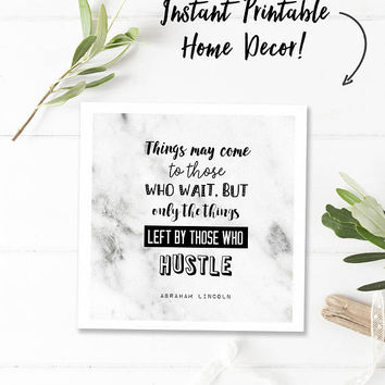 Square printable quotes, black white print, inspirational quotes, Abe Lincoln quote, instant download, marble art, those who hustle quote