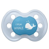 funny i speak whale pacifiers from Zazzle.com