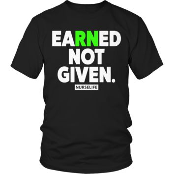 Earned Not Given - Free Just Pay Shipping Limited Time Offer