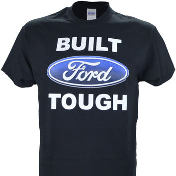 Ford ~ Built Ford Tough on a Black T Shirt