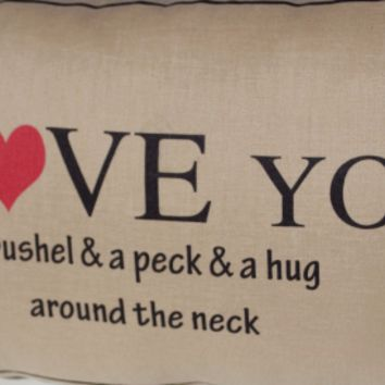 Throw Pillow Cover I Love You A Bushel And A Peck Decorative Linen Pillowcase All Sizes Love Wedding Anniversary Present Grandma Nursery
