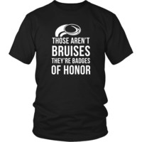 Rugby T Shirt - Rugby Those aren't bruises They're badges of honor
