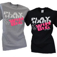 PLAY HARD...WIN BIG Volleyball Short Sleeve T-Shirt