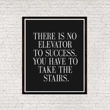 "PRINTABLE""There is No Elevator to Success You Have to Take The Stairs""Motivational Print Printable Quote Instant Download Motivational Decor"