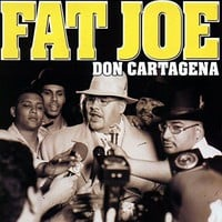 Fat Joe - Don Cartagena [Explicit]