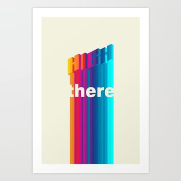 High There Art Print by Sasha Lend