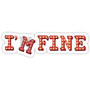 I'm Fine by theBprint