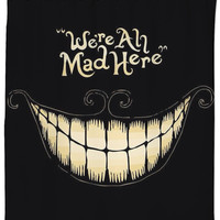 """we're All Mad Here"" Shower Curtain"