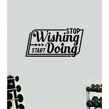 Stop Wishing Start Doing V3 Wall Decal Home Decor Bedroom Room Vinyl Sticker Art Teen Work Out Quote Beast Gym Fitness Lift Strong Inspirational Motivational Health