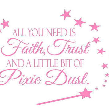 All You Need Is Faith, Trust And A Little Bit Of Pixie Dust Decal