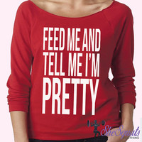 Feed me and tell me i'm Gym Workout Sweater Sweatshirt. Off Shoulder Sweater Workout Clothes. Gym Clothes. Funny Gym Top. Funny Gym Tank.
