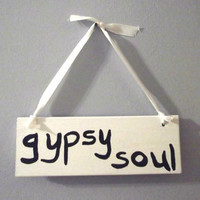 Gypsy Soul Sign, Bohemian Sign, Bohemian Decor, Small Sign, Hanging Sign, Boho Chic, Cottage Sign, Shabby Sign, Hand Painted Sign