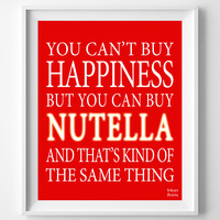 Can't buy Happiness, Nutella Print, Typography Print, Wall Art, Home Decor, Inspirational Print, Motivational Print, Valentines Day Gift