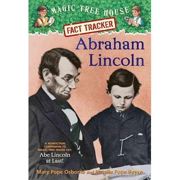 Abraham Lincoln: A Nonfiction Companion to Magic Tree House #47: Abe Lincoln at Last! (Magic Tree House Fact Trackers)
