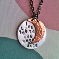I  Love You To The Moon & Back...Handstamped Necklace