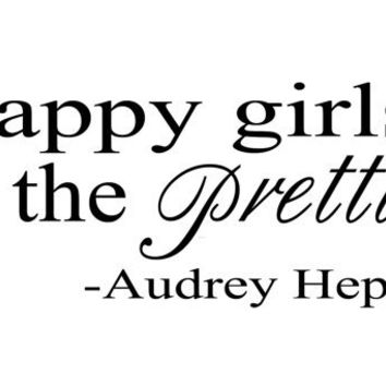Audrey Hepburn Quote Happy Girls Are The Prettiest......Removable Wall Art Vinyl Decal sticker