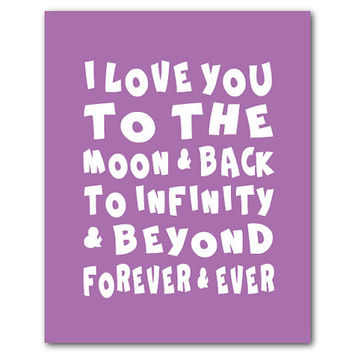 Kid's Wall Art - I love you to the moon and back to infinity and beyond forever and ever - Typography Print - New Baby Gift Baby shower gift