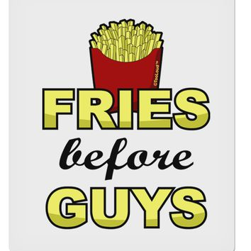 "Fries Before Guys 9 x 10.5"" Rectangular Static Wall Cling by TooLoud"
