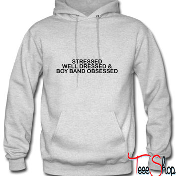 Stressed well dress & boy band obsessed Hoodie