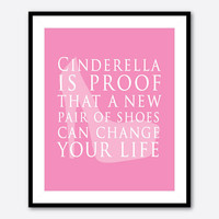 Typgography Wall Art - CInderella is proof that a new pair of shoes can change your life - 8 x 10teen tween print - Cinderella shoes