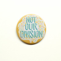 Sherlock Inspired  Not Our Division 2 Pinback by PeppersPins