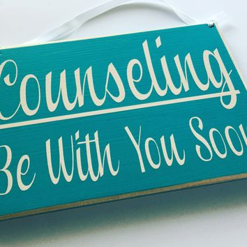 8x6 Counseling Be With You Soon Wood Sign