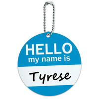 Tyrese Hello My Name Is Round ID Card Luggage Tag