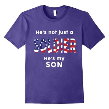 American flag tshirt He's not just a Soldier He's my son