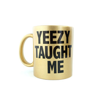Gold Yeezy Kanye West Mug High Humor Yeezus Tour