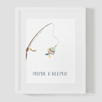 You're a Keeper Reeling In Colorful Fish Wall Art 8x10 Typography Print