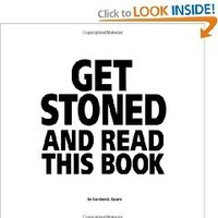 Get Stoned and Read This Book: Gordon G. Gourd: 9780967353708: Books